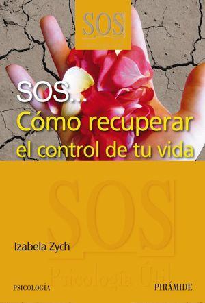 SOS COMO RECUPERAR EL CONTROL DE TU VIDA