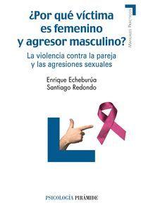 POR QUE VICTIMA ES FEMENINO Y AGRESOR MASCULINO