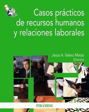 CASOS PRACTICOS DE RECURSOS HUMANOS Y RELACIONES LABORALES