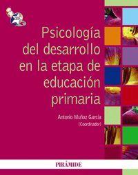 PSICOLOGIA DEL DESARROLLO EN LA ETAPA DE EDUCACION PRIMARIA