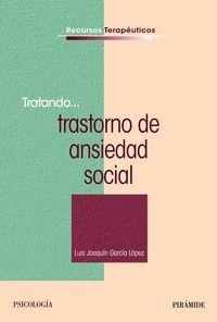 TRATANDO... TRASTORNO DE ANSIEDAD SOCIAL