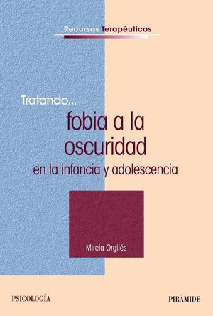 TRATANDO... FOBIA A LA OSCURIDAD EN LA INFANCIA Y ADOLESCENCIA