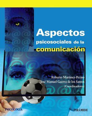 ASPECTOS PSICOSOCIALES DE LA COMUNICACION