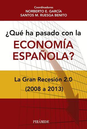 ¿QUÉ HA PASADO CON LA ECONOMÍA ESPAÑOLA?