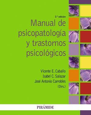 MANUAL DE PSICOPATOLOGIA Y TRASTORNOS PSICOLOGICOS 2ª EDICION