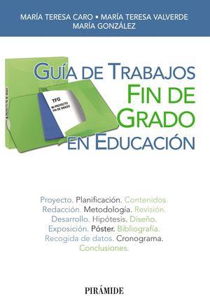 GUIA DE TRABAJOS FIN DE GRADO EN EDUCACION