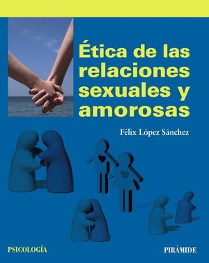 ETICA DE LAS RELACIONES SEXUALES Y AMOROSAS