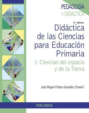 DIDACTICA DE LAS CIENCIAS PARA EDUCACION PRIMARIA VOL.I 2ªED.