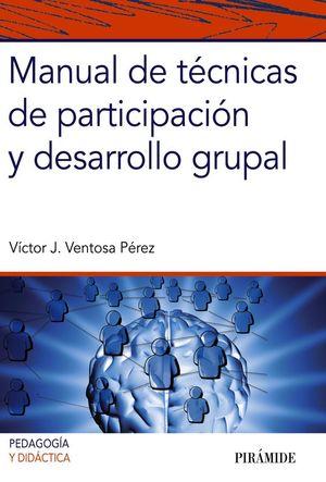 MANUAL DE TECNICAS DE PARTICIPACION Y DESARROLLO GRUPAL