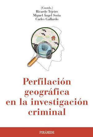 PERFILACION GEOGRAFICA EN LA INVESTIGACION CRIMINAL