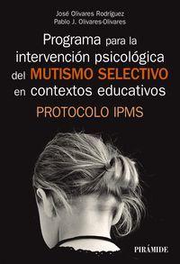 PROGRAMA PARA LA INTERVENCIÓN PSICOLÓGICA DEL MUTISMO SELECTIVO EN LOS CONTEXTOS