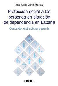 PROTECCIÓN SOCIAL A LAS PERSONAS EN SITUACIÓN DE DEPENDENCIA EN ESPAÑA