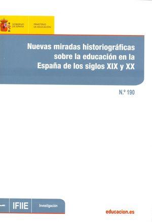 NUEVAS MIRADAS HISTORIOGRÁFICAS SOBRE LA EDUCACIÓN EN LA ESPAÑA DE LOS SIGLOS XI