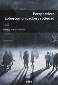 PERSPECTIVAS SOBRE COMUNICACION Y SOCIEDAD