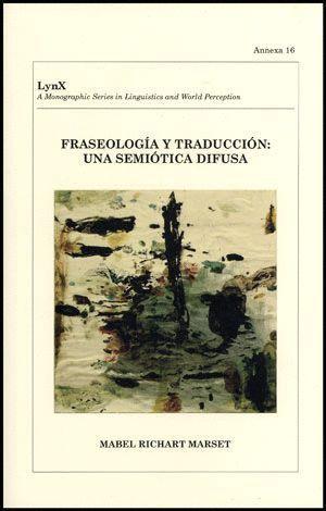 FRASEOLOGÍA Y TRADUCCIÓN: UNA SEMIÓTICA DIFUSA