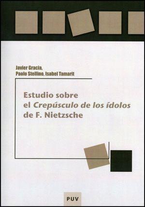 ESTUDIO SOBRE EL CREPUSCULO DE LOS IDOLOS DE F. NIETZSCHE
