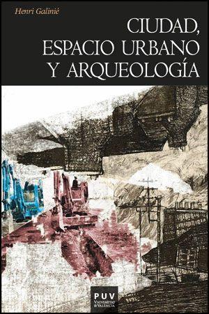 CIUDAD ESPACIO URBANO Y ARQUEOLOGIA