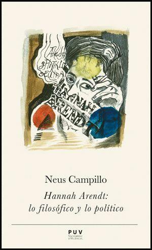 HANNAH ARENDT: LO FILOSÓFICO Y LO POLÍTICO