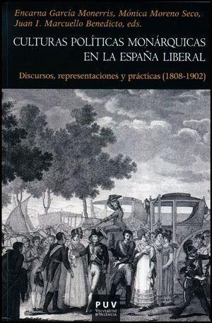 CULTURAS POLÍTICAS MONÁRQUICAS EN LA ESPAÑA LIBERAL