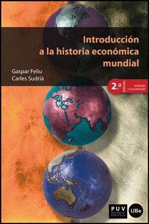 INTRODUCCION A LA HISTORIA ECONOMICA MUNDIAL, 2A ED.