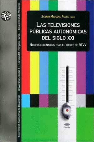 LAS TELEVISIONES PUBLICAS AUTONOMICAS DEL SIGLO XXI