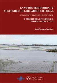 LA VISION TERRITORIAL Y SOSTENIBLE DEL DESARROLLO LOCAL (2 VOLS.)