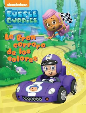 LA GRAN CARRERA DE LOS COLORES (BUBBLE GUPPIES)