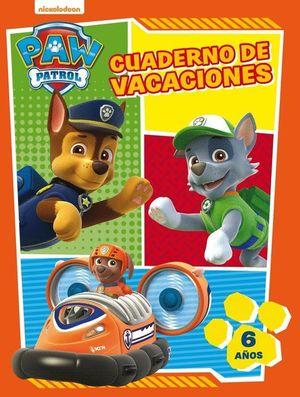 PAW PATROL. CUADERNO DE VACACIONES - 6 AÑOS (CUADERNOS DE VACACIONES DE LA PATRU