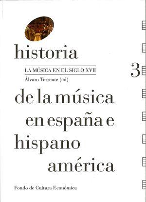 HISTORIA DE LA MÚSICA EN ESPAÑA E HISPANOAMÉRICA VOL.3 (R)