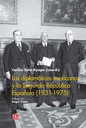 LOS DIPLOMATICOS MEXICANOS Y LA SEGUNDA REPUBLICA ESPAÑOLA