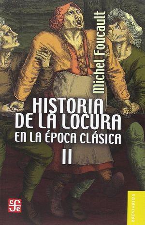 HISTORIA DE LA LOCURA EN LA ÉPOCA CLÁSICA VOL. 2