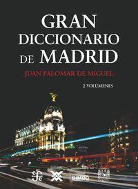GRAN DICCIONARIO DE MADRID (ESTUCHE 2 VOLS.)