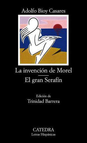 LA INVENCION DE MOREL; EL GRAN SERAFIN