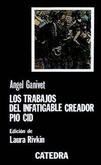 LOS TRABAJOS DEL INFATIGABLE CREADOR PÍO CID