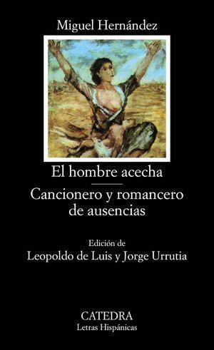 HOMBRE QUE ACECHA / CANCIONERO Y ROMANCERO DE AUSENCIAS