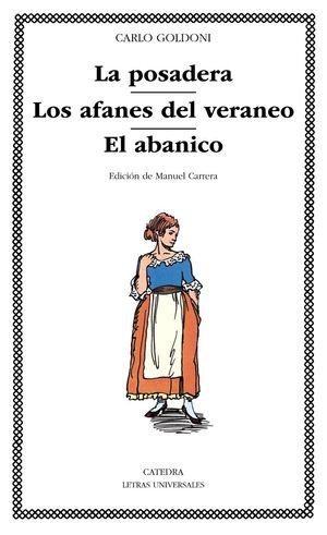 LA POSADERA /LOS AFANES DEL VERANEO/EL ABANICO