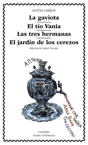 GAVIOTA / TIO VANIA / TRES HERMANAS / JARDIN DE LOS CEREZOS