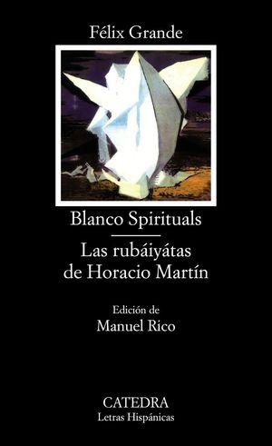 BLANCO SPIRITUALS /RUBAIYATAS DE HORACIO MARTIN