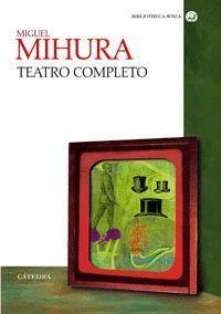 TEATRO COMPLETO (T) MIHURA