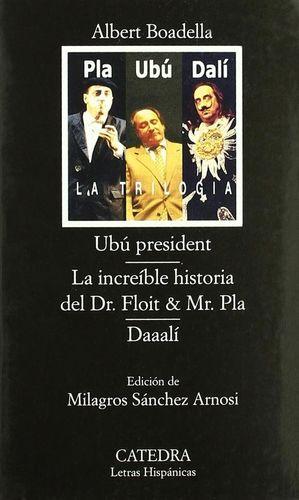 UBU PRESIDENT/INCREIBLE HISTORIA DEL DR. FLOIT Y MR. PLA/DAAALI