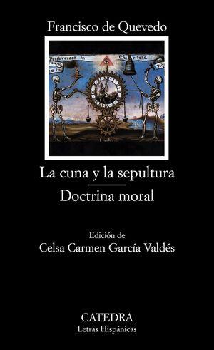 LA CUNA Y LA SEPULTURA / DOCTRINA MORAL