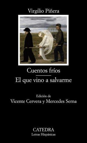 CUENTOS FRIOS/ EL QUE VINO A SALVARME
