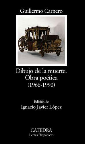 DIBUJO DE LA MUERTE OBRA POETICA 1966-1990