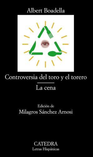 CONTROVERSIA DEL TORO Y EL TORERO / LA CENA