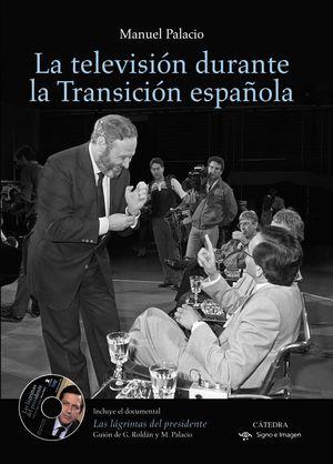 LA TELEVISIÓN DURANTE LA TRANSICIÓN ESPAÑOLA