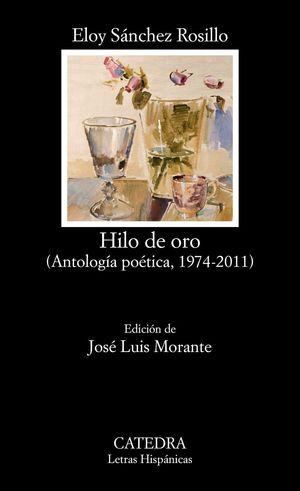 HILO DE ORO (ANTOLOGIA POETICA 1974-2011)