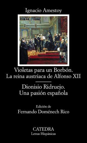 VIOLETAS PARA UN BORBON - LA REINA AUSTRIACA DE ALFONSO XII -