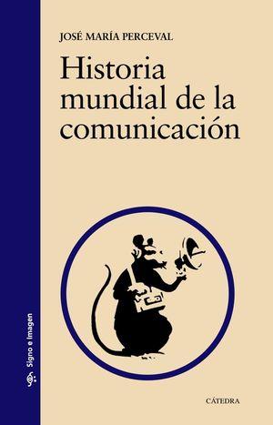 HISTORIA MUNDIAL DE LA COMUNICACION