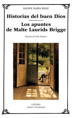 HISTORIAS DEL BUEN DIOS / LOS APUNTES DE MALTE LAURIDS BRIDGE