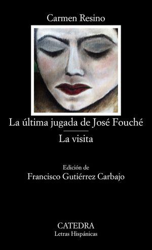 LA ULTIMA JUGADA DE JOSE FOUCHE / LA VISITA